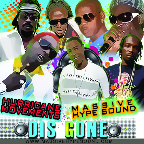 Hurricane Movements and Massive Hype Sound - Dis Gone